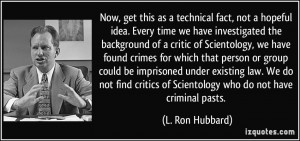 time we have investigated the background of a critic of Scientology ...