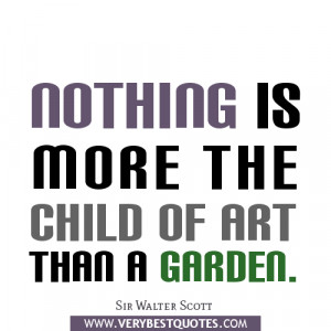 garden quotes, art quotes, Sir Walter Scott quotes