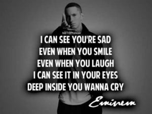 can see you're sad, even when you smile, even when you laugh, I ...