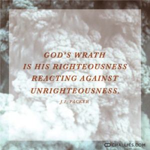 ... is his righteousness reacting against unrighteousness.