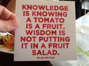 ... the quote I was reminded of when it came to knowledge versus wisdom