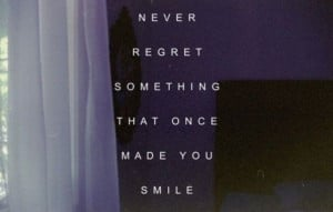 Never regret : quotes and sayings