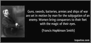 Guns, swords, batteries, armies and ships of war are set in motion by ...