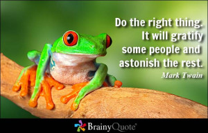 ... gratify some people and astonish the rest. - Mark Twain at BrainyQuote