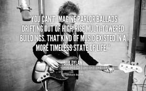 You can't imagine parlor ballads drifting out of high-rise multi ...