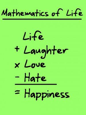 http://quotespictures.com/mathematics-of-life-life-quote/