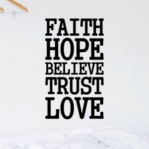 faith hope believe trust love vinyl wall quote by spiffydecals www ...