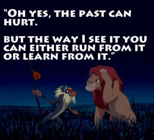 ... The Past Can Hurt With A Smack To The Head In The Lion King Quote