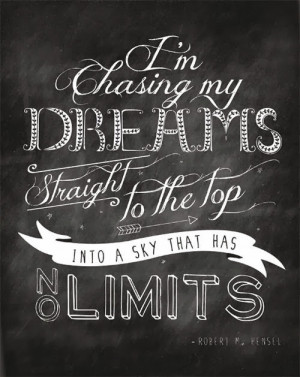 chasing my dreams straight to the top into a sky that has no ...
