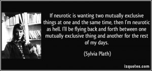 If neurotic is wanting two mutually exclusive things at one and the ...