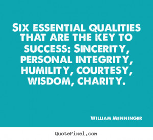 ... qualities that are the key to success: sincerity,.. - Success quotes