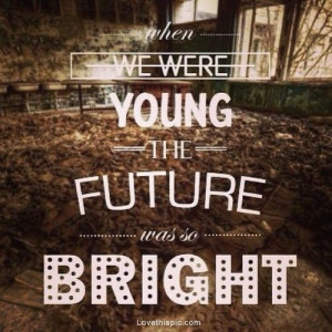 when we were young life quotes quotes quote outdoors life life quote