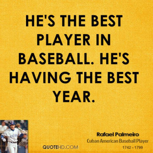He's the best player in baseball. He's having the best year.