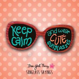 Keep calm and wear cute sunglasses