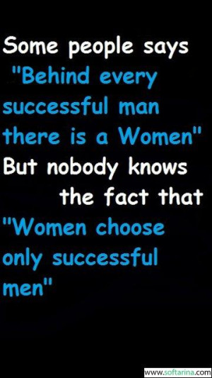 """... """"Behind Every Successful Man There Is a Woman"""" ~ Attitude Quote"""