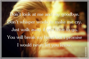 don t look at me and say goodbye don t whisper words to make me cry ...