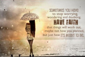 stop-worrying-have-faith-life-quotes-sayings-pictures.jpg