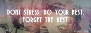 Dont Stress Do Your Best Forget The Rest Facebook Cover Photo