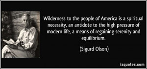 Wilderness to the people of America is a spiritual necessity, an ...