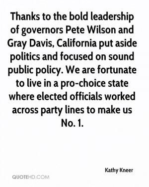 Thanks to the bold leadership of governors Pete Wilson and Gray Davis ...