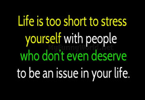 "Savvy Quote: ""Life Is Too Short To Stress Yourself…"
