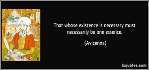 That whose existence is necessary must necessarily be one essence ...
