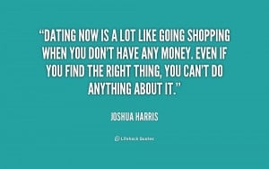 http://quotes.lifehack.org/media/quotes/quote-Joshua-Harris-dating-now ...
