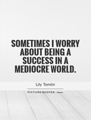 Sex Quotes Sexual Quotes Lily Tomlin Quotes