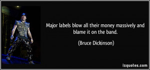 Major labels blow all their money massively and blame it on the band ...