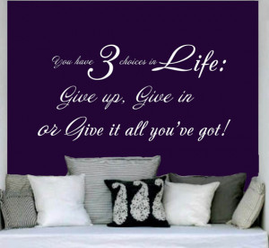 Wall Decals Quotes - You have three choices in life Quote Decal Wall ...