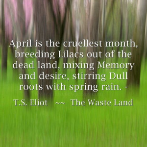 ... Eliot April Is The Cruelest Months, Tables Quotes, Table Quotes