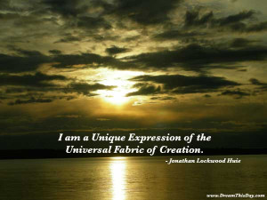 am a unique expression of the universal fabric of creation .