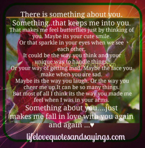 Something that keeps me into you. ..