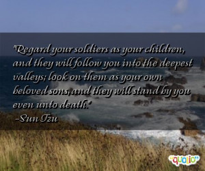 Regard your soldiers as your children, and