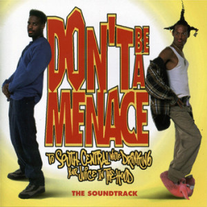 ... Don't Be a Menace to South Central While Drinking Your Juice in the