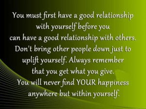 Memorable quotes good relationship with yourself