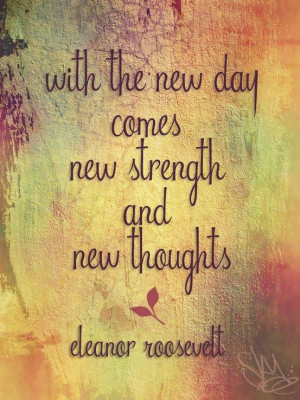 Embrace each #day! #Live in the #now! #Eleanor #Roosevelt #Quote
