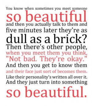 You know when sometimes you meet someone so beautiful and then you ...