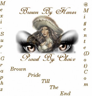 Brown Pride Quotes Brown pride.