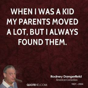 rodney-dangerfield-comedian-when-i-was-a-kid-my-parents-moved-a-lot ...