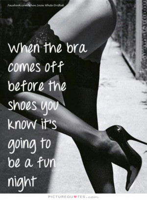 ... the shoes you know it's going to be a fun night Picture Quote #1