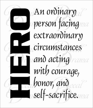 HERO definition: An ordinary person facing extraordinary circumstances ...