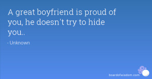 Proud Of You Quotes For Boyfriend A great boyfriend is proud of