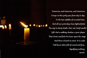 quote:Out, out brief candle! - Macbeth ()
