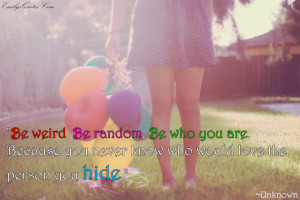 Quotes About Being Weird. .Quotes About Being Random