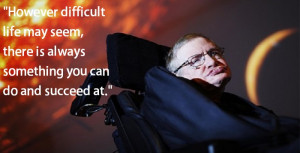 stephen hawking quotes on life however difficult life may seem