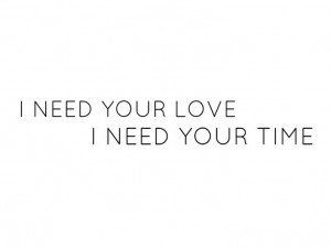 need your love ♥