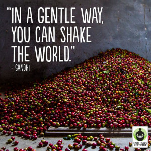 ... FairTrade purchases adds up to big change. #quote #inspirationalquote