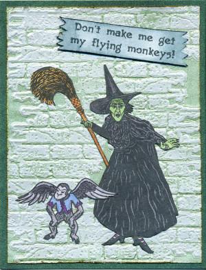 Don't Make Me Get My Flying Monkeys!