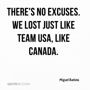 There's No Excuses. We Lost Just Like Team USA, Like Canada ...